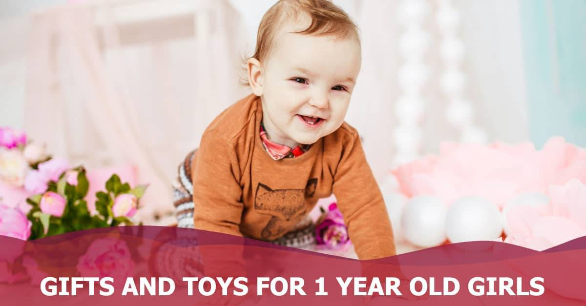 15 Toys and Gifts for 1-Year-Old Baby Girl in 2019