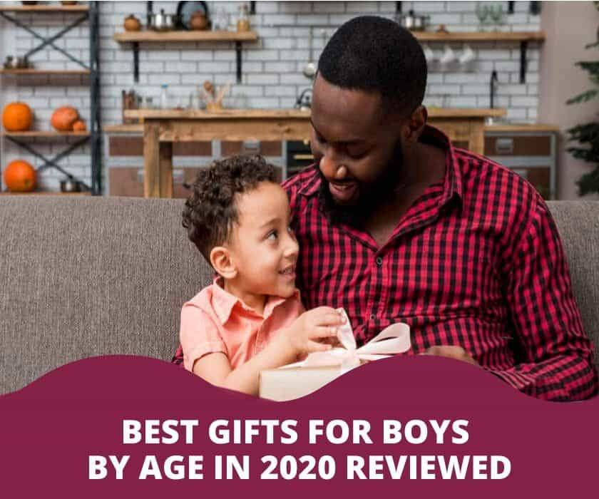 BEST GIFTS FOR BOYS BY AGE