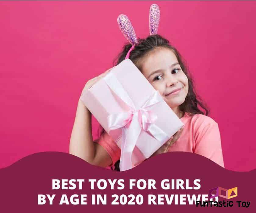 BEST TOYS FOR GIRLS BY AGE